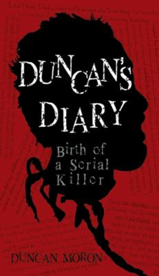 Duncan's Diary : Birth of a Serial Killer