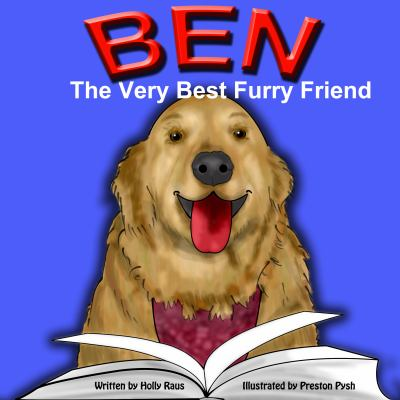 Ben: The Very Best Furry Friend - A children's book about a therapy dog and the friends he makes at the library and nursing home