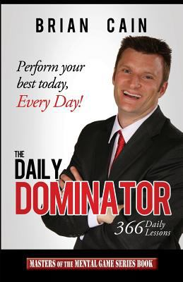Daily Dominator : Perform Your Best Today, Every Day!