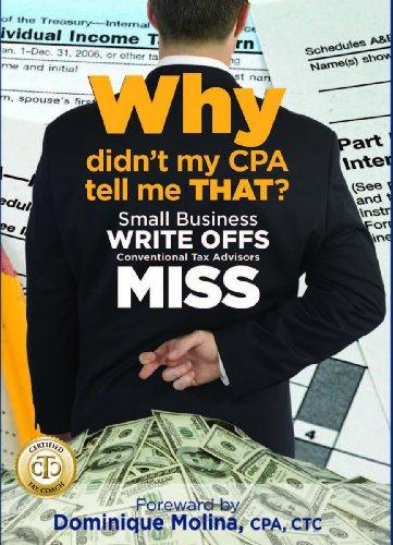 Why Didn't My CPA Tell Me That? Small Business Write Offs Conventional Tax Advisors Miss
