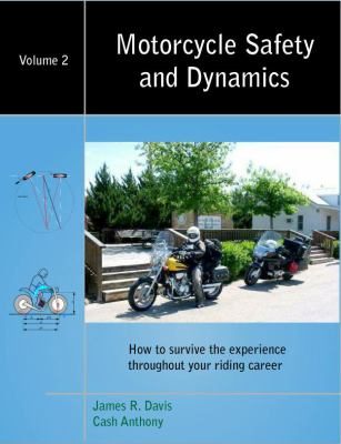 Motorcycle Safety and Dynamics - Vol2 : How to survive the experience throughout your riding Career