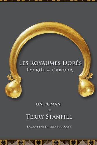 Les Royaumes Dores: Du rite a l'amour (French Edition)