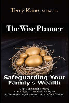 The Wise Planner: Safeguarding Your Family's Wealth - Kane, Terry, Kane, Judy pdf epub