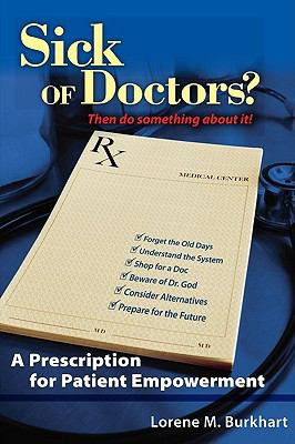 Sick of Doctors? : A Prescription for Patient Empowerment