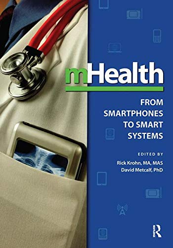 mHealth: From Smartphones to Smart Systems (HIMSS Book Series)