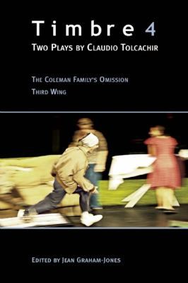Timbre 4: Two Plays by Claudio Tolcachir