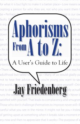 Aphorisms from a to Z : A User's Guide to Life (Softcover)