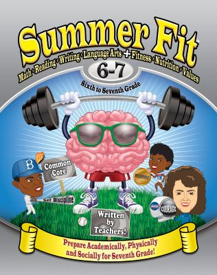 Summer Fit Sixth to Seventh Grade : Exercises for the Brain and Body While Away from School
