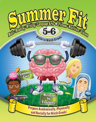 Summer Fit Fifth to Sixth Grade : Exercises for the Brain and Body While Away from School