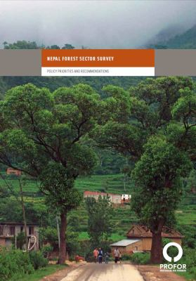 Nepal Forest Sector Survey : Policy Priorities and Recommendations