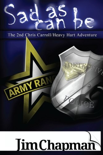 Sad As Can Be: The 2nd Chris Carroll/Heavy Hart Adventure