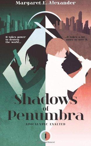 Shadows of Penumbra: Apocalypse Exalted Series, Book 1