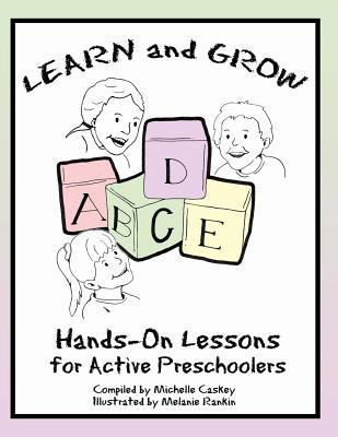 Learn and Grow Preschool Curriculum : Hands-On Lessons for Active Preschoolers
