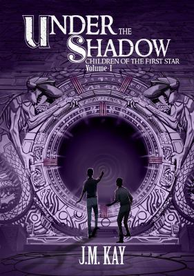 Under the Shadow : Children of the First Star, Vol. !