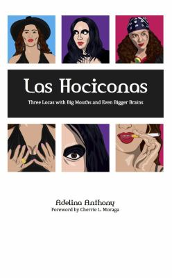 Las Hociconas : Three Locas with Big Mouths and Even Bigger Brains