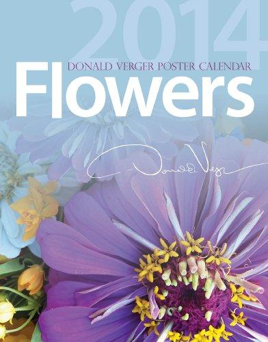 "Donald Verger Flowers 2014 Poster Fine Art Nature Calendar 5""x7"" Wall Desk - Twelve (12) Individual Prints to Frame - Unique Gifts for Christmas"