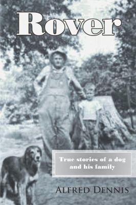 Rover : True Stories of a Dog and His Family