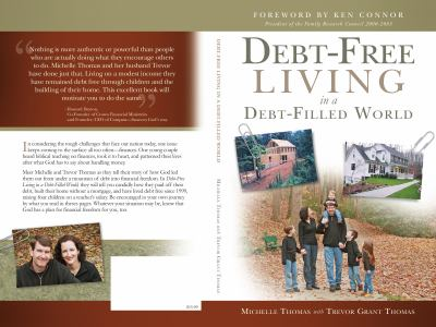 Debt-Free Living in a Debt-Filled World : A Book to Encourage, Educate, Inform, and Inspire