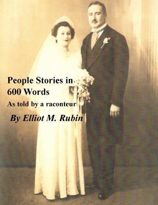 People Stories in 600 Words : As Told Be a Raconteur