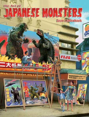 Art of Japanese Monsters : GODZILLA, GAMERA and JAPANESE SCIENCE FICTION FILM ART CONQUERS the WORLD!