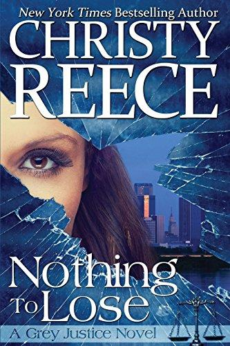 Nothing To Lose: A Grey Justice Novel (Volume 1)