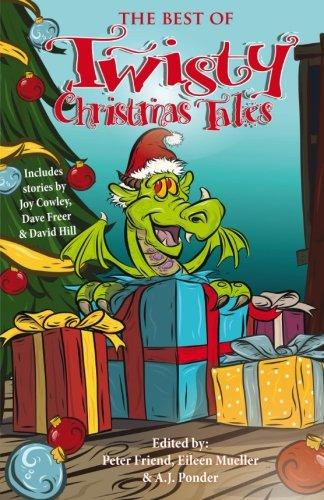 The Best of Twisty Christmas Tales: Edited by Peter Friend, Eileen Mueller & A.J.Ponder. Includes stories by Joy Cowley, David Hill, Dave Freer & Lyn McConchie (Volume 2)