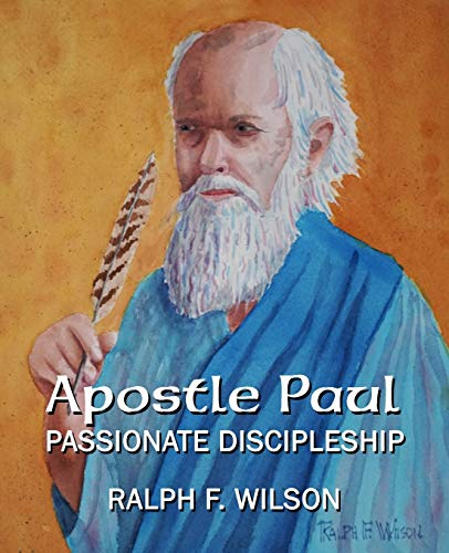 Apostle Paul: Passionate Discipleship (JesusWalk Bible Study Series)