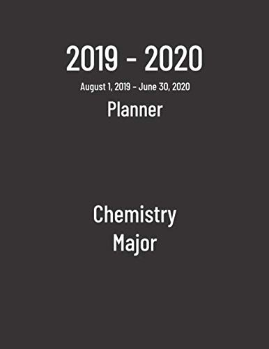 2019-2020 Planner: Chemistry Major - Monthly Weekly Organizer & Diary for Students