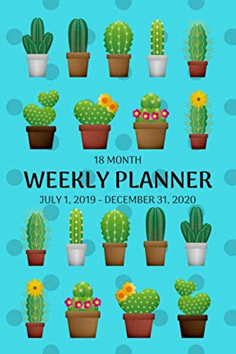 Weekly Planner: Cactus; 18 months; July 1, 2019 - December 31, 2020
