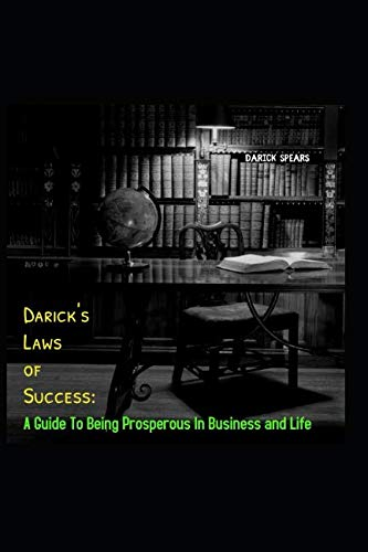 Darick's Laws of Success: A Guide to Being Prosperous in Business and Life