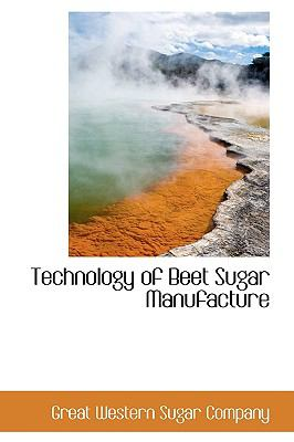 Technology Of Beet Sugar Manufacture
