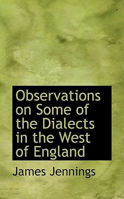 Observations On Some Of The Dialects In The West Of England