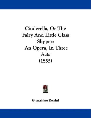 Cinderella, Or The Fairy And Little Glass Slipper