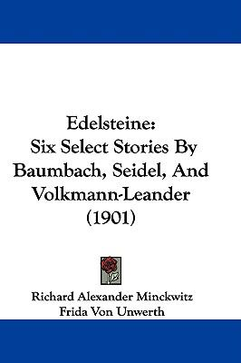 Edelsteine: Six Select Stories by Baumbach, Seidel, and Volkmann-Leander (1901)