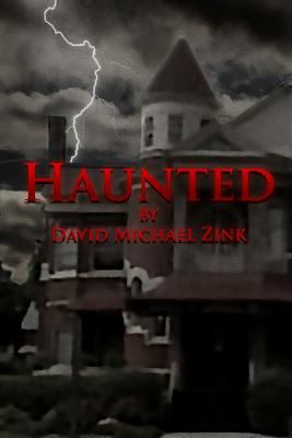 Haunted By David Michael Zink