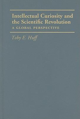 Intellectual Curiosity and the Scientific Revolution : A Global Perspective