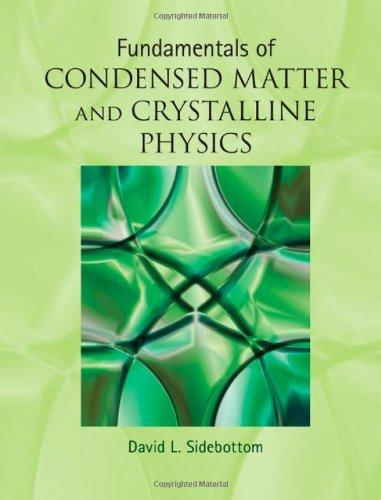Fundamentals of Condensed Matter and Crystalline Physics: An Introduction for Students of Physics and Materials Science