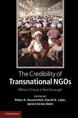 Credibility and Non-Governmental Organizations in a Globalizing World : When Virtue Is Not Enough