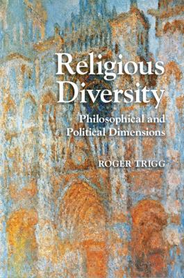 Religious Diversity : Philosophical and Political Dimensions