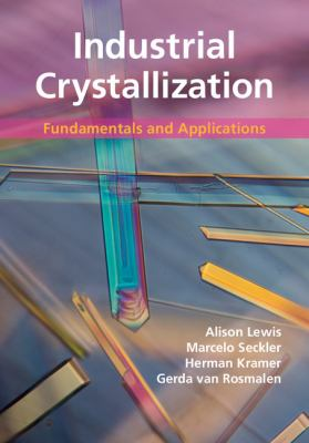 Industrial Crystallization : Fundamentals and Applications