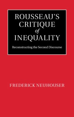 Rousseau's Critique of Inequality : Reconstructing the Second Discourse