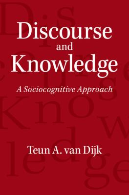 Discourse and Knowledge : A Sociocognitive Approach