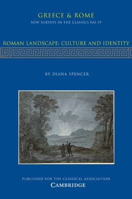 Roman Landscape: Culture and Identity (New Surveys in the Classics)