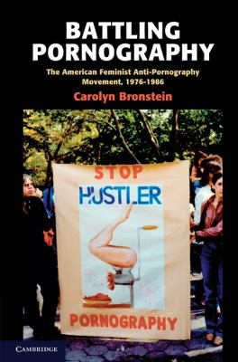Battling Pornography: The American Feminist Anti-Pornography Movement, 1976-1986