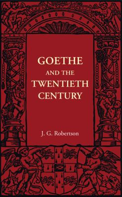 Goethe and the Twentieth Century
