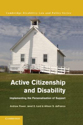 Active Citizenship and Disability : Implementing the Personalisation of Support