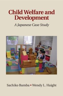 Child Welfare and Development : A Japanese Case Study