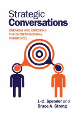 Strategic Conversations : Creating and Directing the Entrepreneurial Workforce