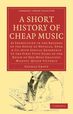 A Short History of Cheap Music (Cambridge Library Collection - Music)
