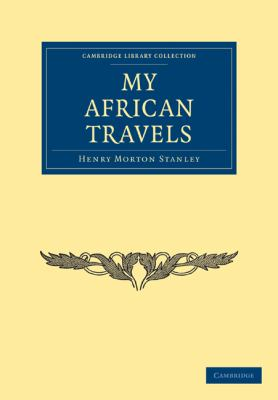 My African Travels (Cambridge Library Collection - History)